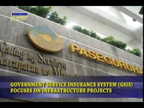 BIZWATCH - GSIS FOCUSES ON INFRASTRUCTURE PROJECTS