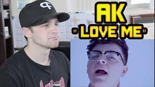 Baixar AK - Love Me REACTION!!!