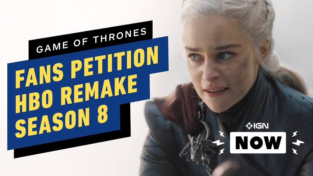 Game of Thrones Fans Petition HBO Staffel 8 neu zu machen - IGN Now + video