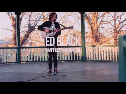 Ed Black - Can't Keep Holding On (Live)