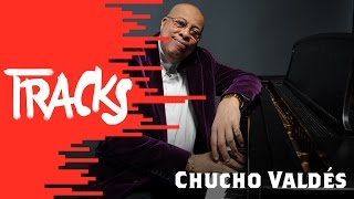Chucho Valdés - Tracks ARTE