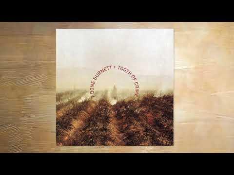 T Bone Burnett - Sweet Lullaby (fixed)