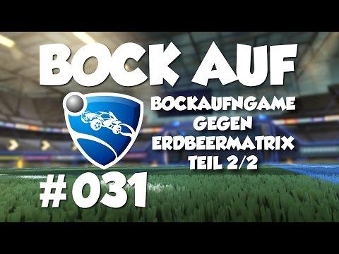 BockAufnGame vs. DieErdbeertante & MatrixPro Teil 2/2 ⚽🚗 Lets Play ROCKET LEAGUE #031