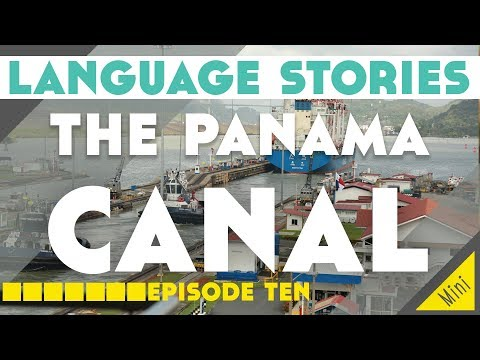 The Panama Canal - Language Stories Episode 10║Lindsay Does Languages Video