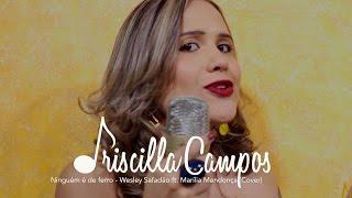 Baixar Priscilla Campos - Ninguém é de ferro (Wesley Safadão ft. Marília Mendonça) - Cover