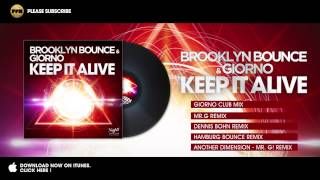 Download Brooklyn Bounce & Giorno - Keep It Alive (Mr. G! Remix) MP3 song and Music Video