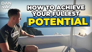 How To Achieve Your Fullest Potential In Life
