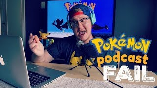 Pokémon Podcast FAIL