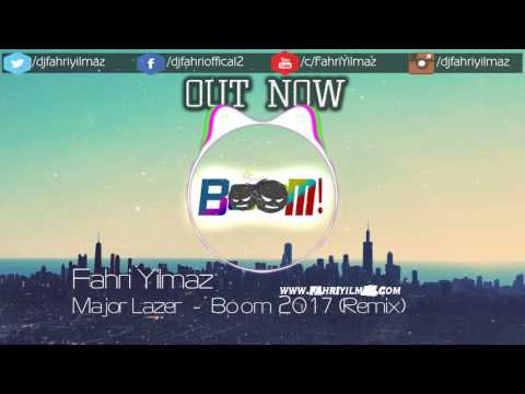 DJ Fahri Yilmaz ft Major Lazer - BoOM ! 2017 (Remix) YENİ !