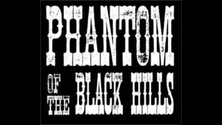 Phantom of the Black Hills - Roses on a Grave