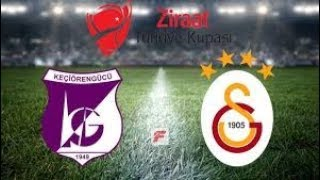 Galatasaray 2-1 Keçiörengücü Maç Özeti