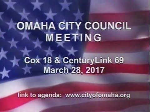 Omaha Nebraska City Council Meeting, March 28, 2017