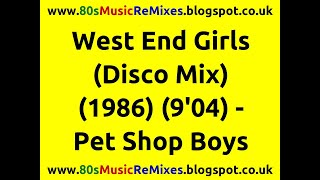 West End Girls (Disco Mix) - Pet Shop Boys | 80s Dance Music | 80s Club Mixes | 80s Club Music