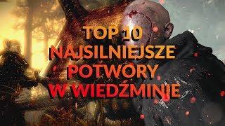 TOP 10 NAJSILNIEJSZE POTWORY W WIEDŹMINIE