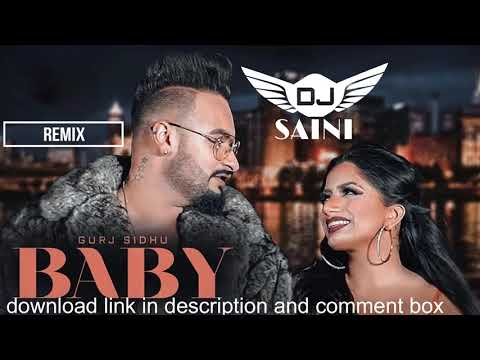 baby song gurj sidhu remix by dj saini latest punjabi songs 2019 kaos production