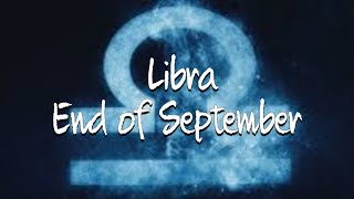 "Libra End of Sept ""It's hard to let go but you're feeling this ending"""