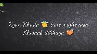 khuda tune mujhe aisa - Whatsapp status