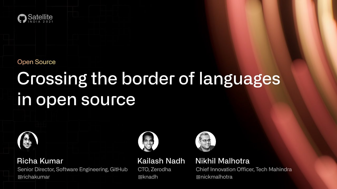 GitHub Satellite India 2021 - Crossing the border of languages in open source