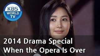 When the Opera Is Over   오페라가 끝나면 [2014 Drama  Special / ENG / 2014.07.18]