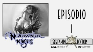 Neverwinter Nights  - Episodio 1 ➫ Let