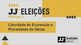 JJ ELEIÇÕES #02 | Liberdade de expressão e pluralidade de ideias