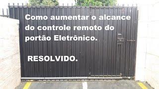 Como aumentar o alcance do controle remoto do portão Eletrônico.