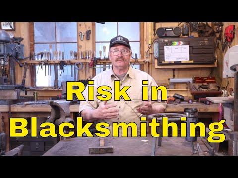 Taking risks is a part of blacksmithing