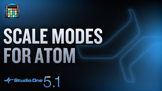 New in Studio One 5.1: Scale Modes for ATOM