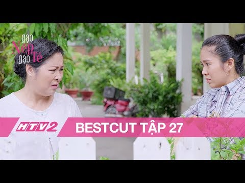 (Bestcut) GẠO NẾP GẠO TẺ - Tập 27 | Bà Mai nhất quyết không tha thứ cho Hương - 20H, 04/07