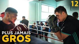 PLUS JAMAIS GROS EP12 : MON PREMIER ENTRAINEMENT DE BOXE