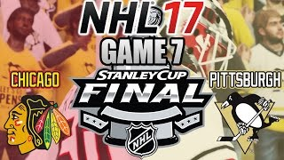 NHL 17: Stanley Cup Final - Game 7: Pittsburgh Penguins VS Chicago Blackhawks (NHL 17 Gameplay)