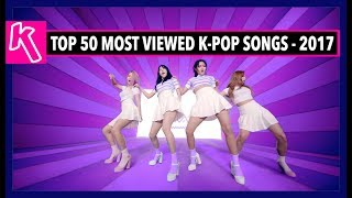 vuclip [TOP 50] MOST VIEWED K-POP SONGS OF 2017! [JULY - WEEK 2]