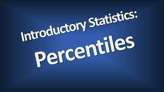 Percentiles - Introductory Statistics