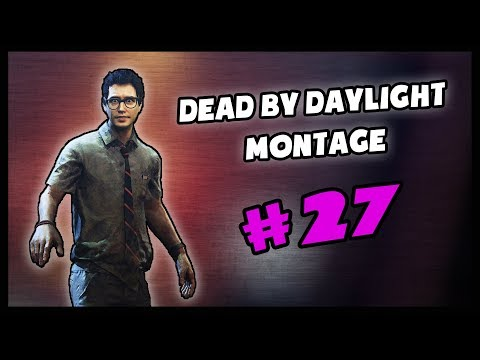 Dead By Daylight Montage #27