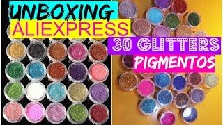📦UNBOXING ALIEXPRESS 30 GLITTERS/PIGMENTOS!