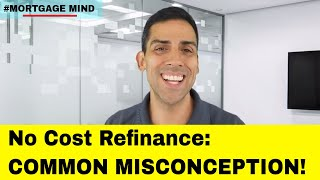 No Cost Refinance: Common Misconceptions!