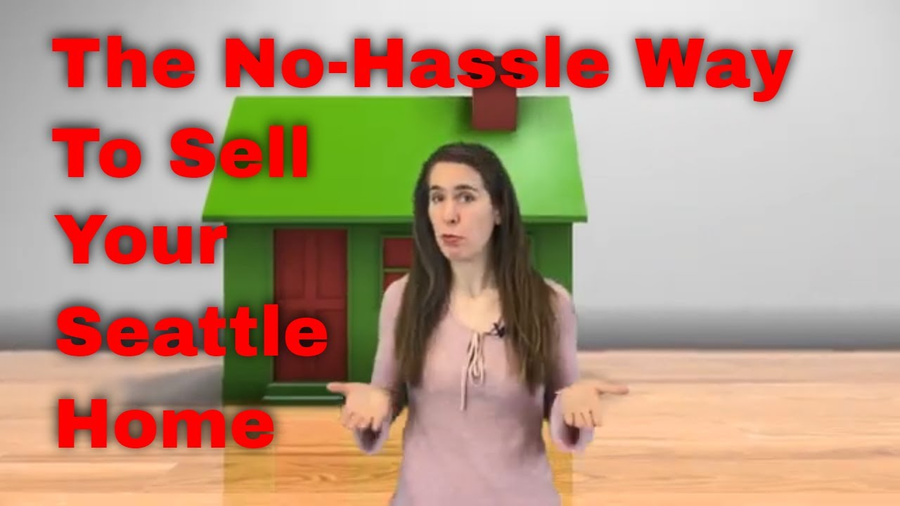 The No-Hassle Way To Sell Your Seattle, WA Home