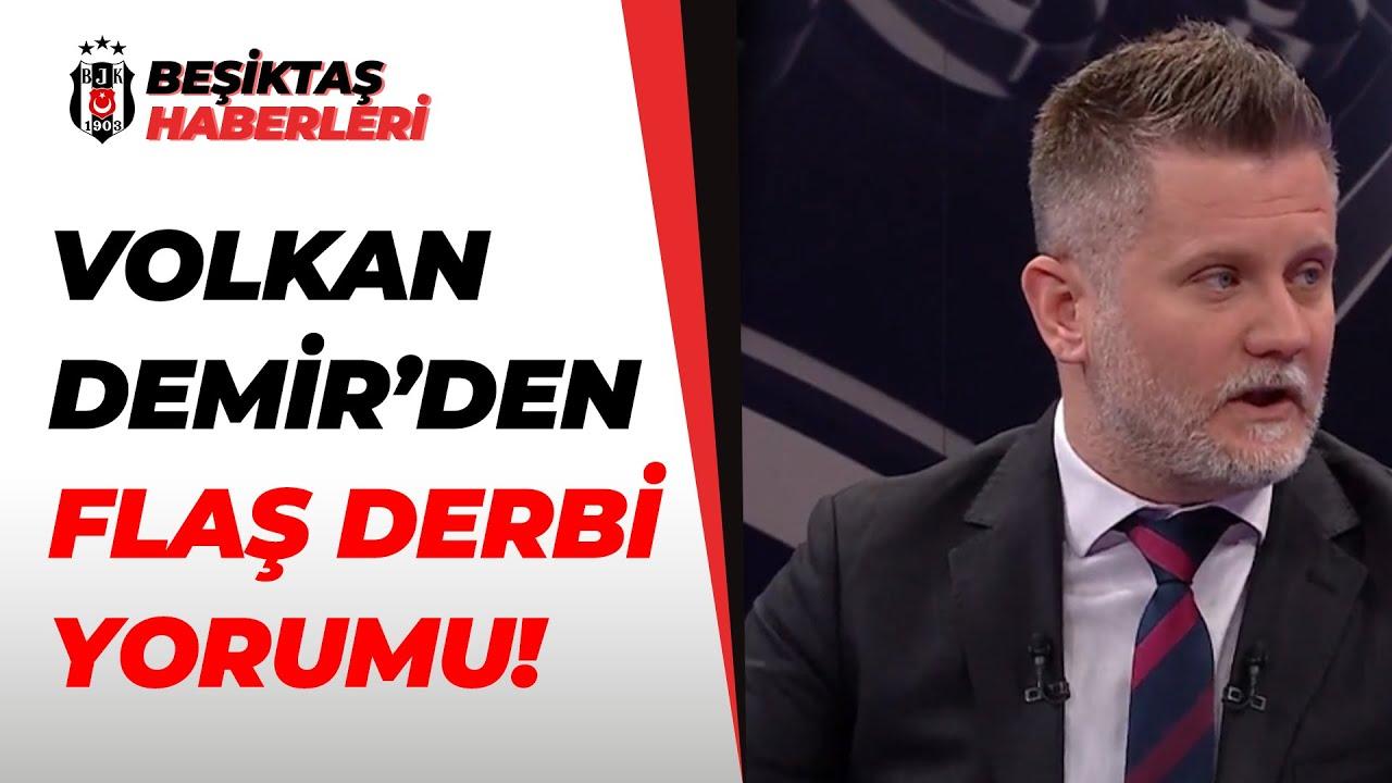 """Volkan Demir:""""Derbiye Galatasaray Çok Net Daha İyi Hazırlanmıştı"""""""