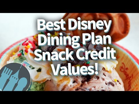 Best Disney Dining Plan Snack Credit Values in 2018!