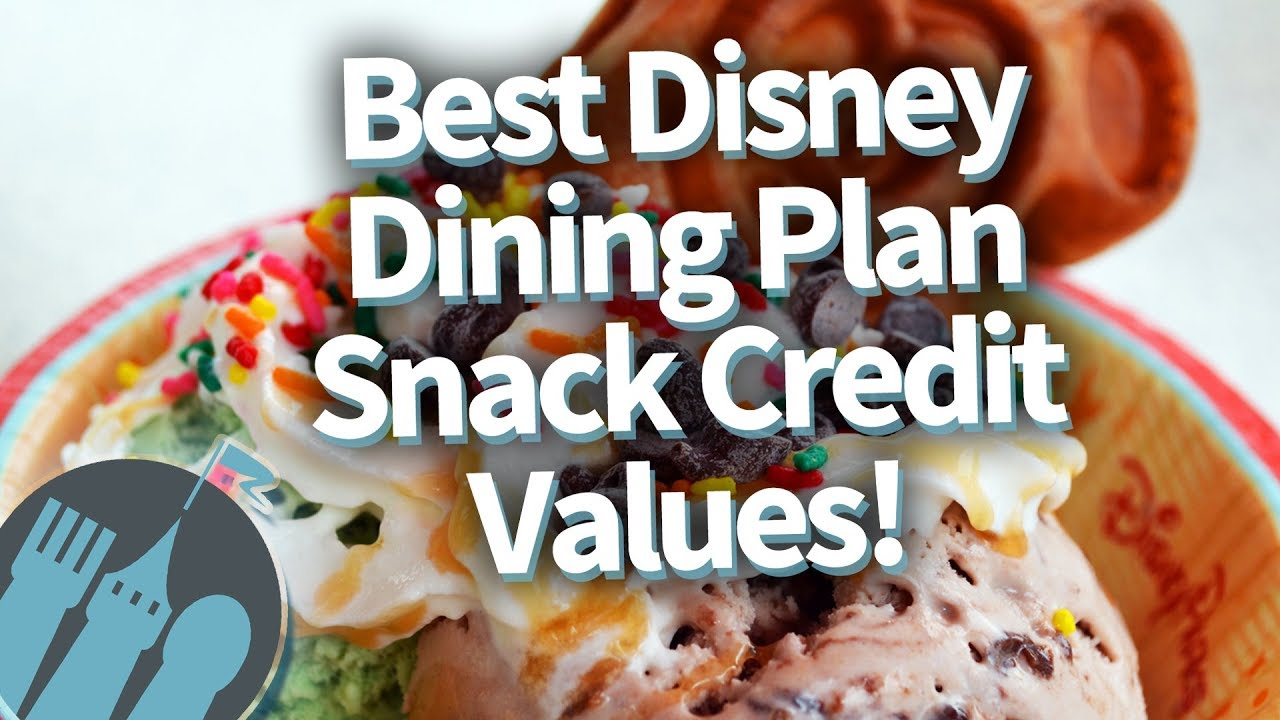 Best Disney Dining Plan Snack Credit Values In 2018