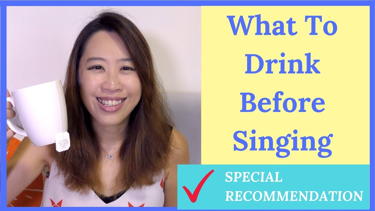 what to drink before singing