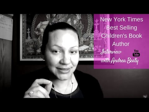 Interview With New York Times Best Selling Children's Book Author, Andrea Beaty