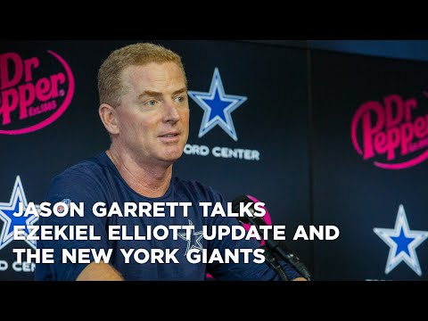 Jason Garrett talks Ezekiel Elliott update and The New York Giants