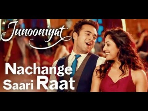 NACHANGE SAARI RAAT - MEET BROS FT. TULSI KUMAR (JUNOONIYAT) FULL SONG WITH LYRICS - YAMI GAUTAM