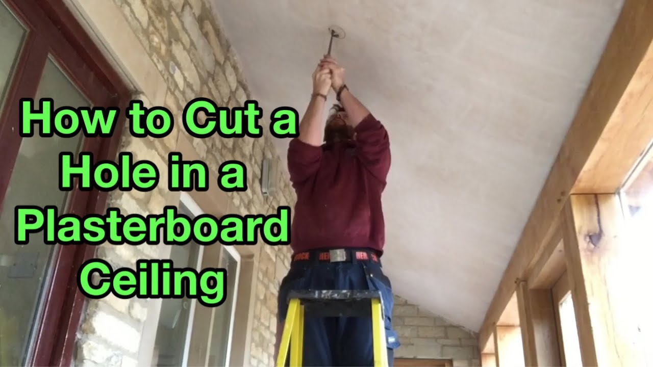 How To Cut A Hole In A Plasterboard Ceiling To Fit A Led