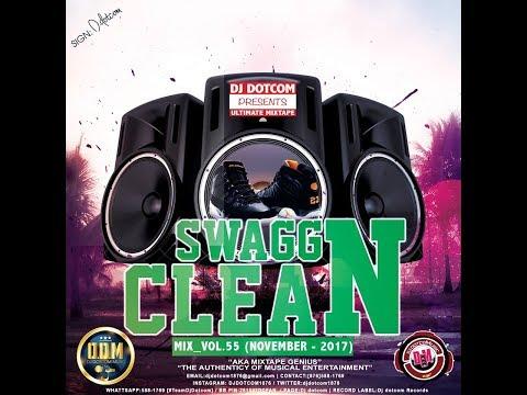 DJ DOTCOM PRESENTS SWAGG & CLEAN MIX VOL 55 NOV 2017