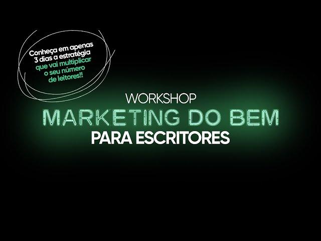 Workshop Marketing do Bem para Escritores - Evento on-line e gratuito