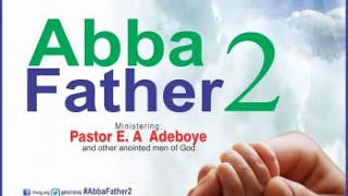 FEBRUARY 2017 HOLY GHOST SERVICE - ABBA FATHER 2
