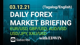 Download DAILY FOREX MARKET BRIEFING 03.12.21 with Edwin I Tagalog/English I EJ Forex