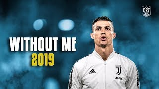 Cristiano Ronaldo • Halsey - Without Me 2019 | Skills & Goals | HD